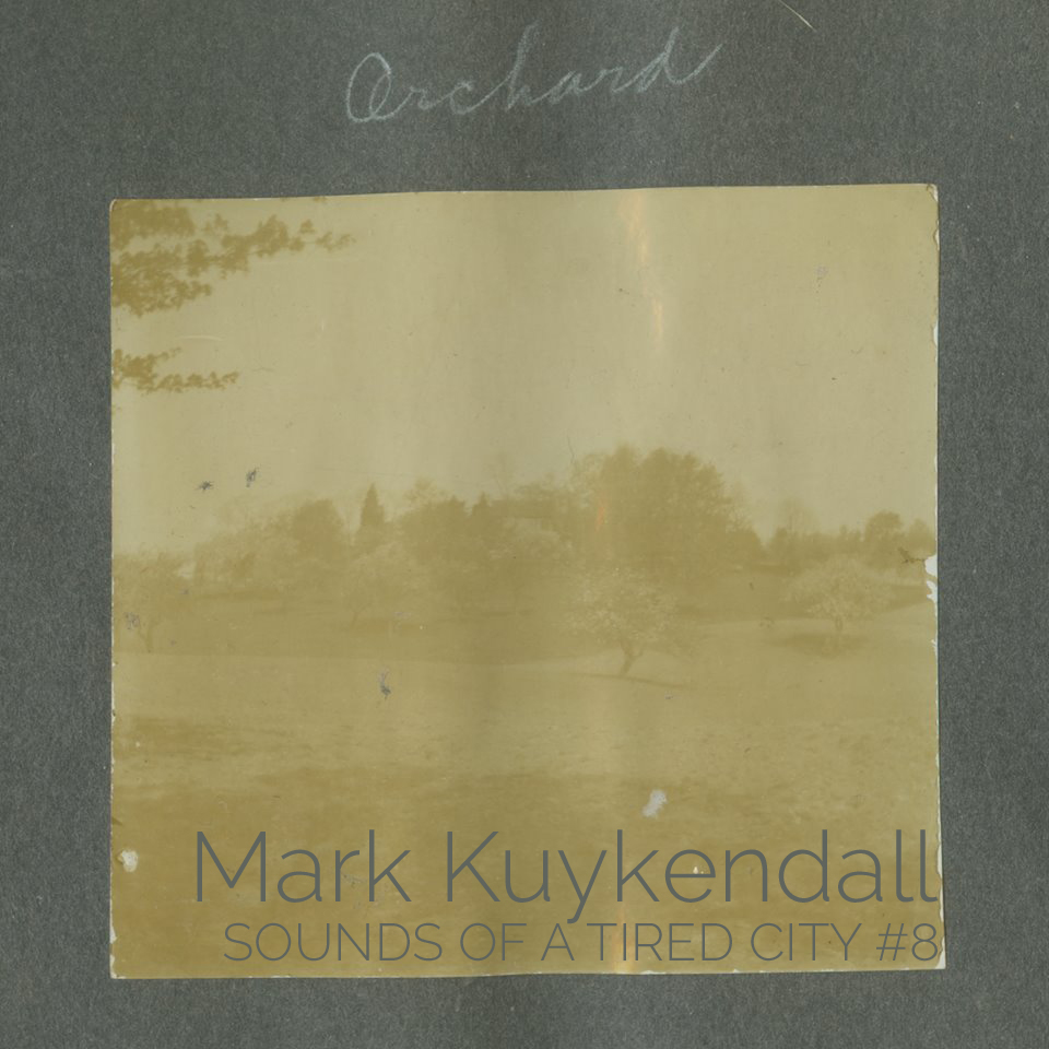 Sounds Of A Tired City #8: Mark Kuykendall