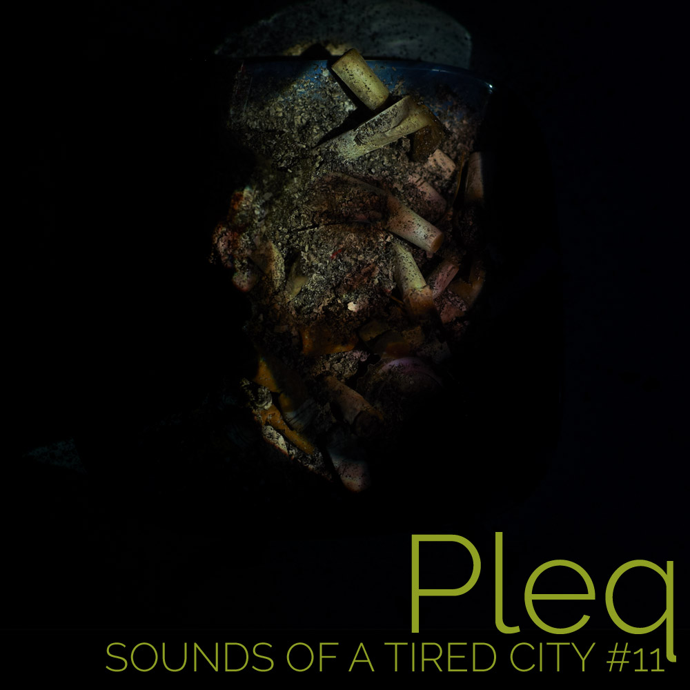 Pleq - Sounds Of A Tired City #11