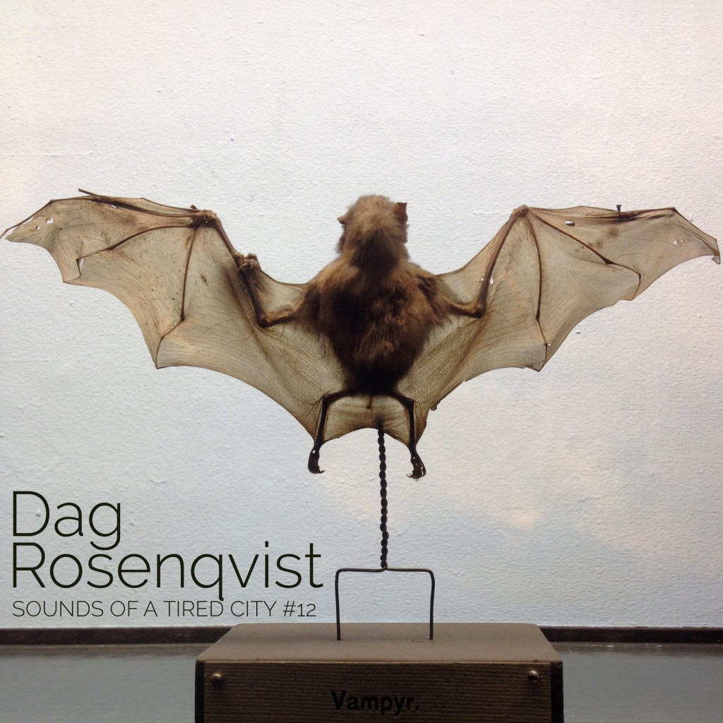 Dag Rosenqvist: Sounds Of A Tired City #12