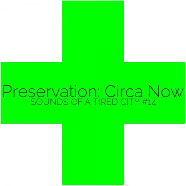 Preservation: Circa Now