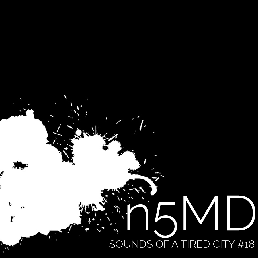 Sounds Of A Tired City #18: n5MD