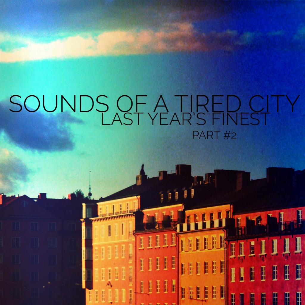 Sounds Of A Tired City: Last Year's Finest (Part #2)