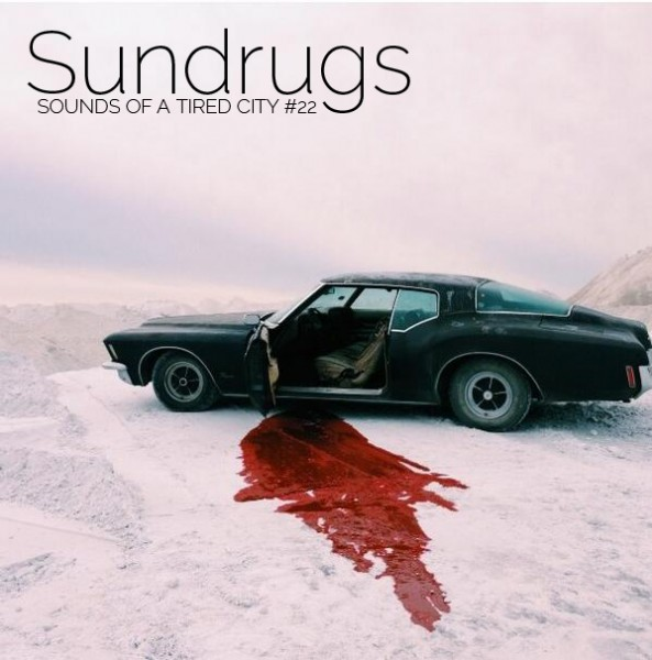 Sounds Of A Tired City #22: Sundrugs