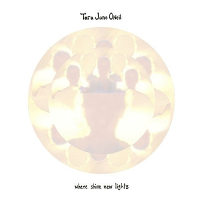 Tara Jane O'Neil - Where Shine New Lights