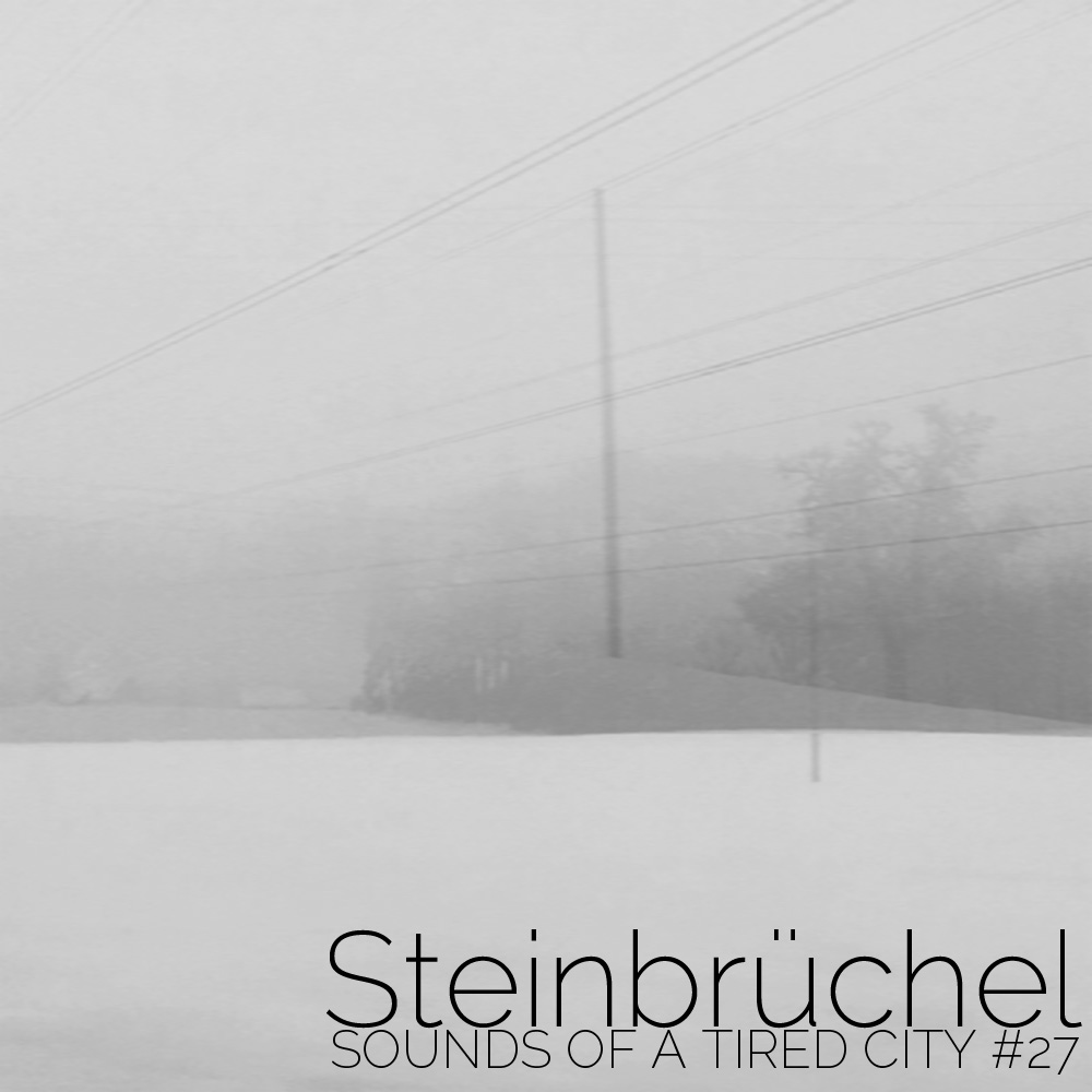 Steinbruchel - Sounds Of A Tired City #27