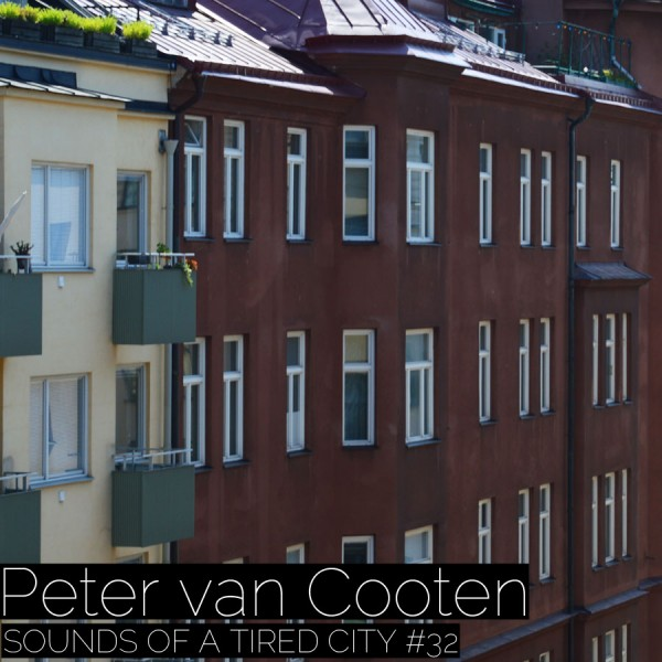 Sounds Of A Tired City #32: Peter van Cooten