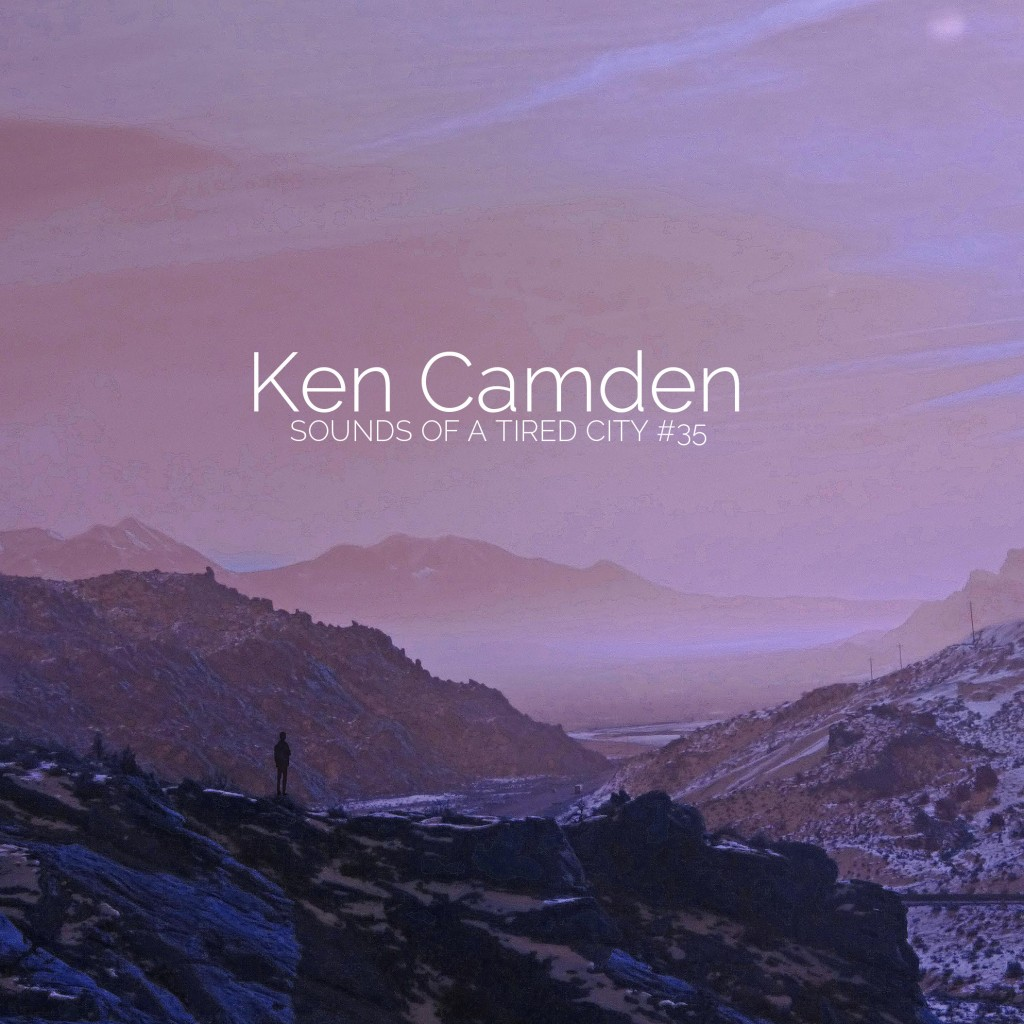 Sounds Of A Tired City #35: Ken Camden