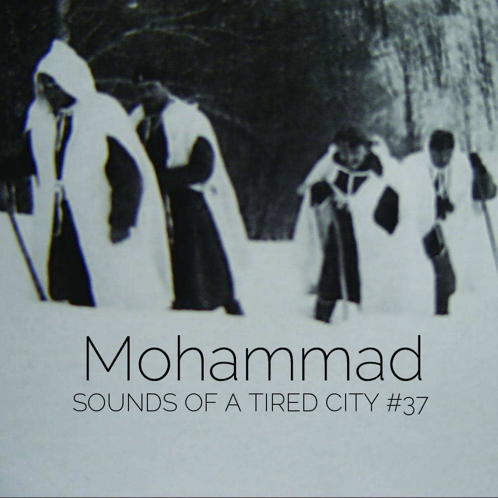Sounds Of A Tired City #37 - Mohammad