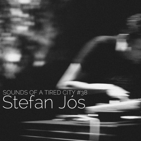 Stefan Jos - Sounds Of A Tired City #38