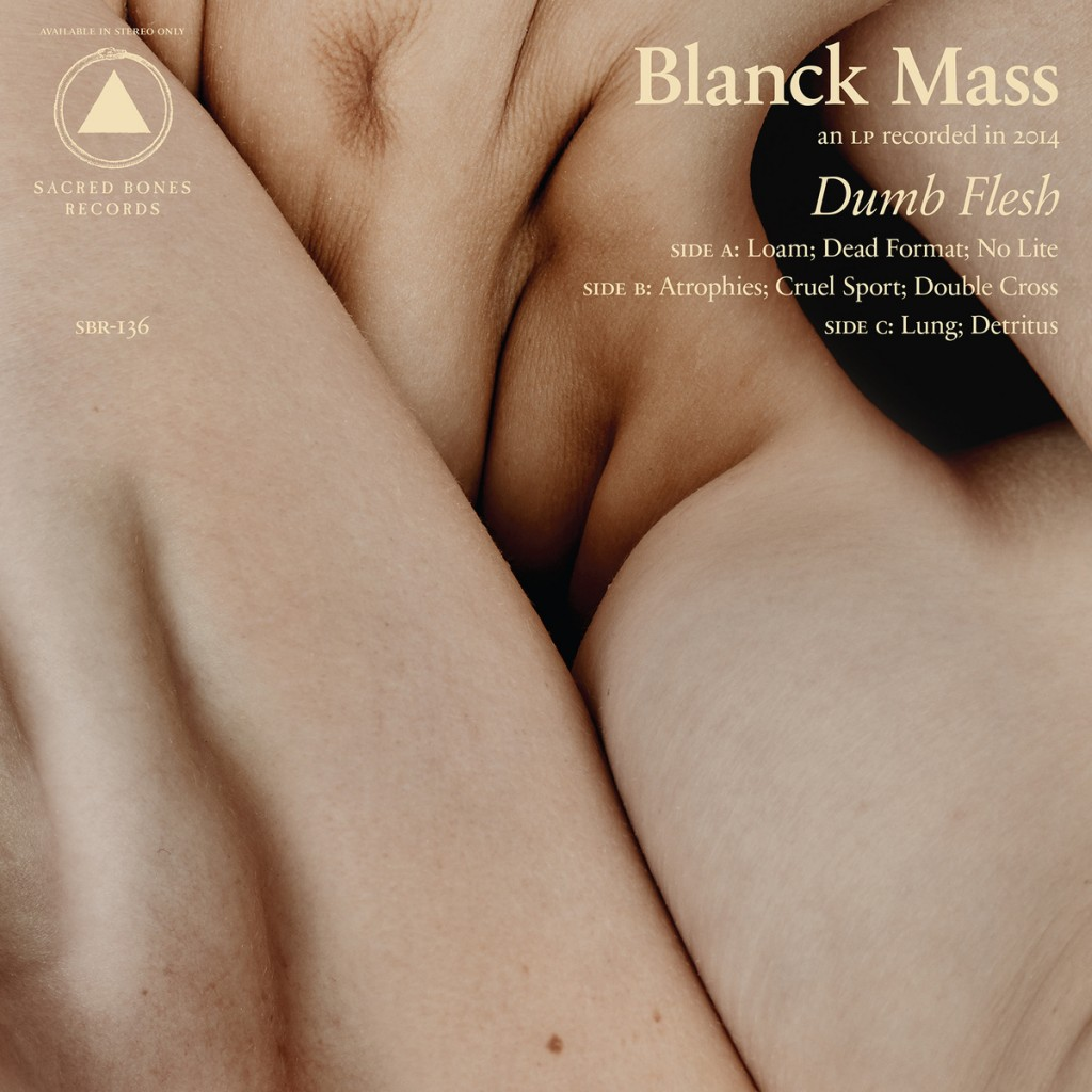 2. Blanck Mass – Dumb Flesh
