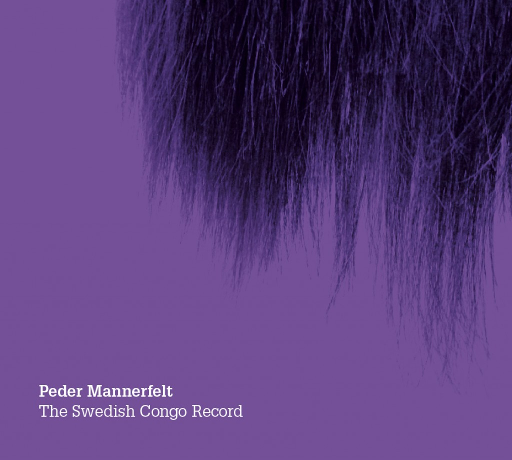 3. Peder Mannerfelt – The Swedish Congo Record