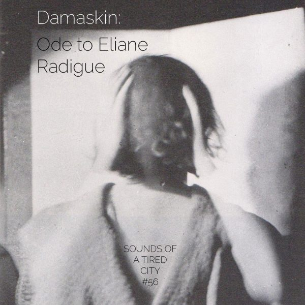 Damaskin - Ode to Eliane Radigue